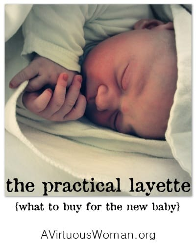 What to Buy for the New Baby- A Practical List | A Virtuous Woman