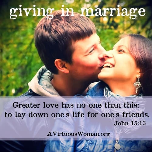 Giving in Marriage | A Virtuous Woman