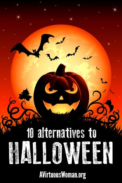 10 Alternatives to Halloween | A Virtuous Woman #halloween