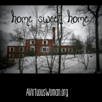 About Melissa and Home Sweet Home @ AVirtuousWoman.org
