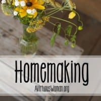 Homemaking @ AVirtuousWoman.org #proverbs31