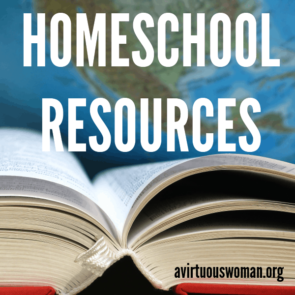 Home Education Resources for Homeschoolers @ AVirtuousWoman.org #homeschool