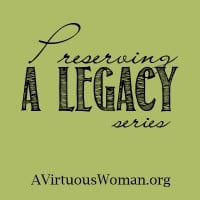 Perserving a Legacy of Family, Faith, and Food @ A Virtuous Woman