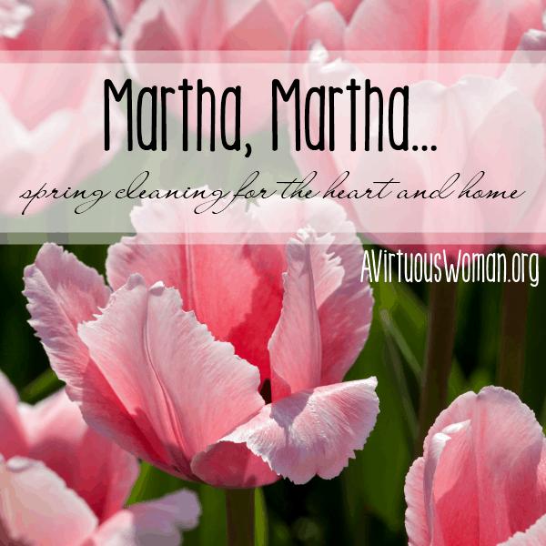 Martha, Martha... @ AVirtuousWoman.org