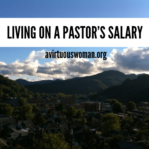 Q & A: Living on a Pastor's Salary @ AVirtuousWoman.org