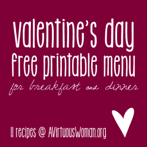 Download this free printable Valentine's Day Menu @ AVirtuousWoman.org