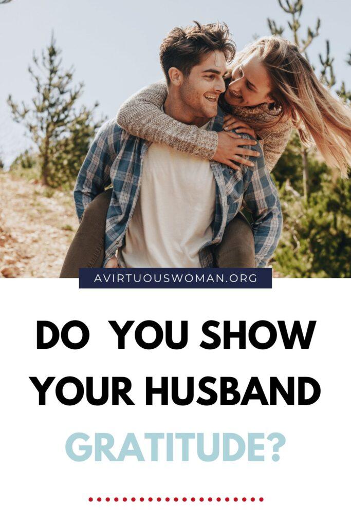 Do you show your husband gratitude? @ AVirtuousWoman.org