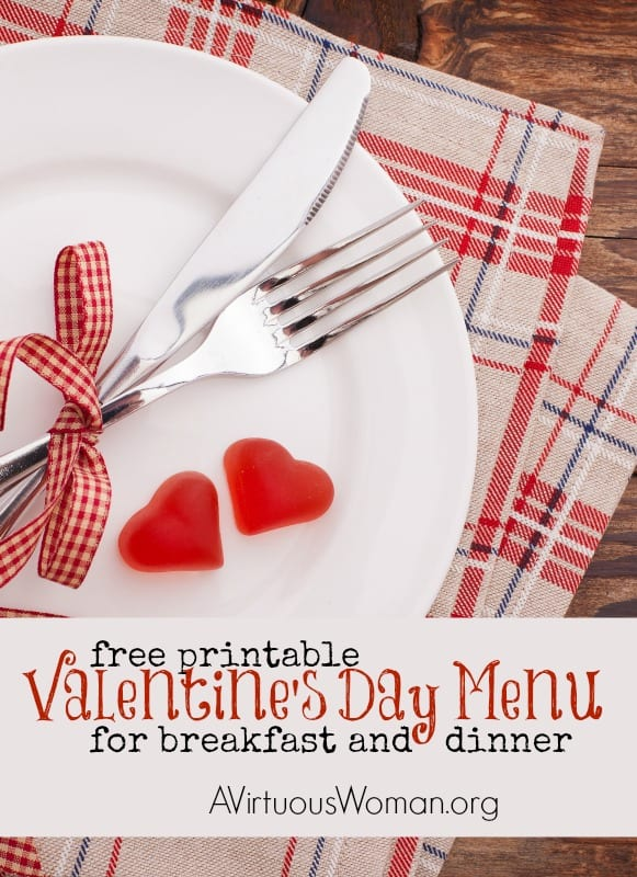 Free Printable Valentine's Day Menu for Breakfast and Dinner @ AVirtuousWoman.org