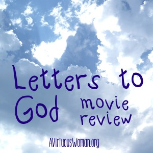 Letters to God Movie Review @ AVirtuousWoman.org