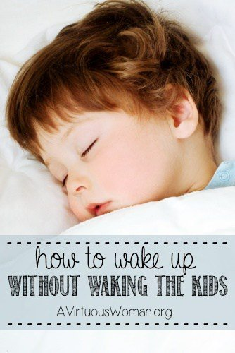 How to Wake Up Without Waking the Kids | A Virtuous Woman