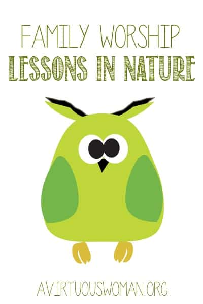Family Worship: Lessons in Nature