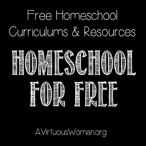 Homeschool for Free @ AVirtuousWoman.org #homeschool
