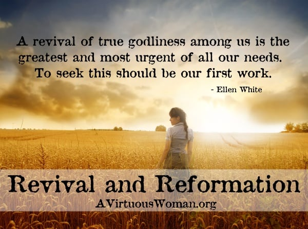 We need revival and reformation. | A Virtuous Woman