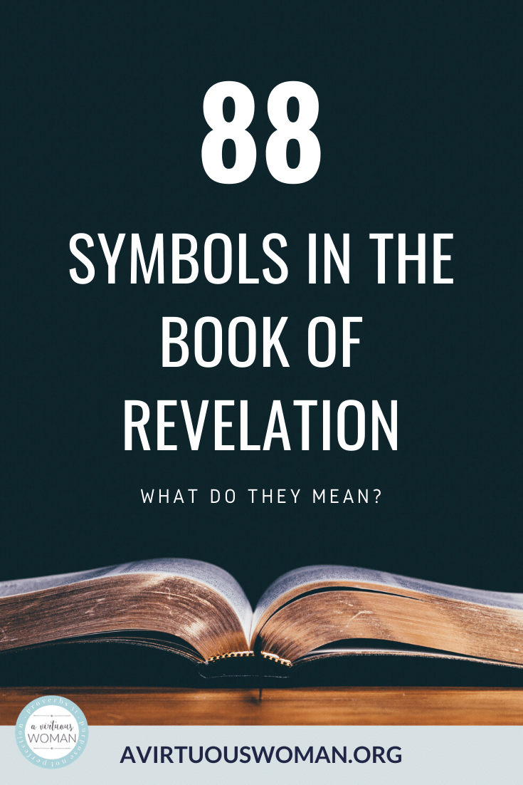 88 Symbols in the Book of Revelation and what they mean! + Free Printable @ AVirtuousWoman.org