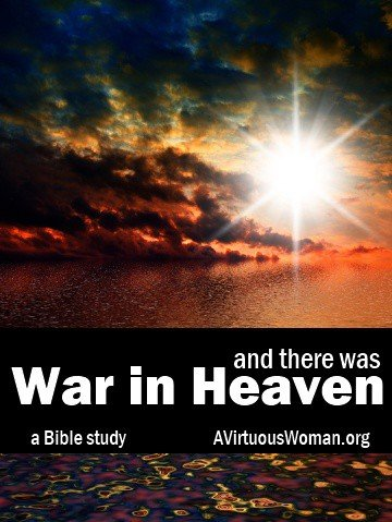 And there was War in Heaven... {Bible Study} | A Virtuous Woman