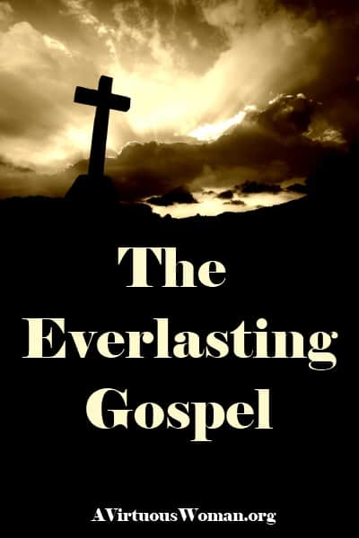 The Everlasting Gospel | A Virtuous Woman