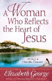 A Woman Who Reflects the Heart of Jesus: Book Review and Birthday Giveaway