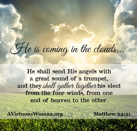 He is Coming in Clouds to take His people home. {A Bible Study about the Second Coming} | A Virtuous Woman