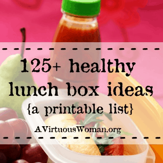 125+ Healthy Lunch Box Ideas to Print @ AVirtuousWoman.org