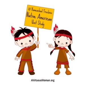Native American Unit Study Freebies @ AVirtuousWoman.org