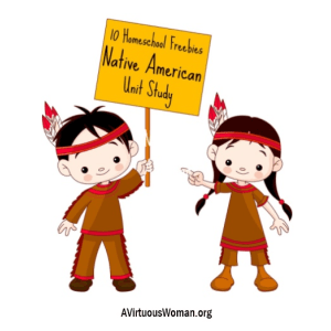 Native American Unit Study Freebies @ AVirtuousWoman.org