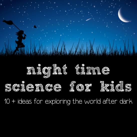 Nighttime Science for Kids @ AVirtuousWoman.org