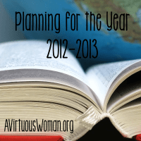 Planning for the Year @ AVirtuousWoman.org #homeschool