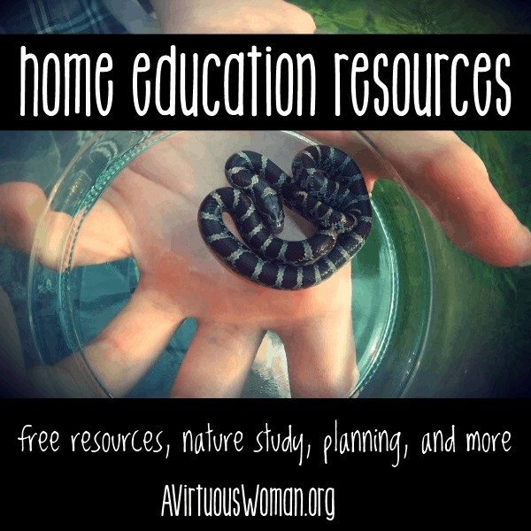 Home Education Resources @ AVirtuousWoman.org #homeschool