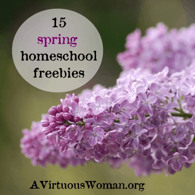 15 Spring Homeschool Freebies @ AVirtuousWoman.org