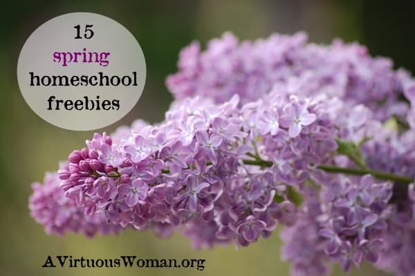 15 Homeschool Freebies for Spring | A Virtuous Woman