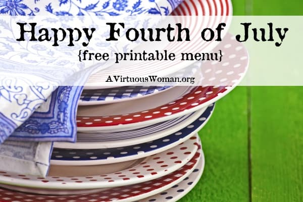 Happy Fourth of July {Printable Menu} | A Virtuous Woman