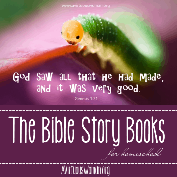 The Bible Story Books for Homeschool @ AVirtuousWoman.org #homeschool