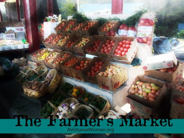 The Farmer's Market | A Virtuous Woman