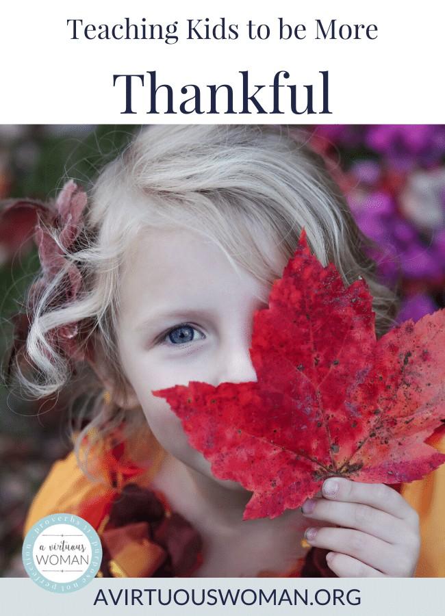 Teaching Kids to Be More Thankful @ AVirtuousWoman.org