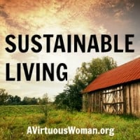 Sustainable Living @ AVirtuousWoman.org