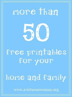 More than 50 Free Printables | A Virtuous Woman