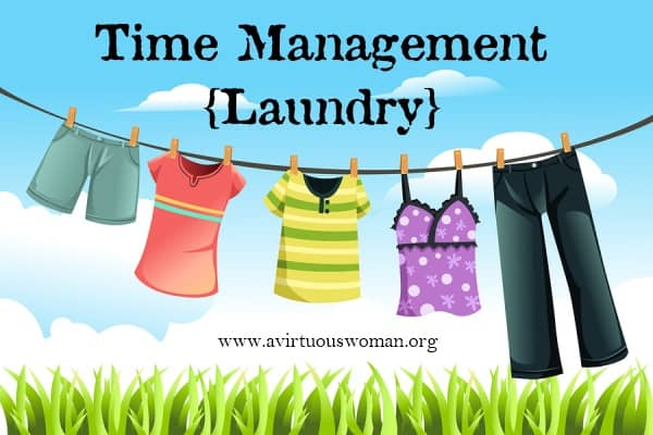 Laundry Time Management Tips on avirtuouswoman.org