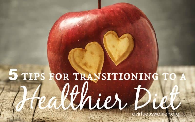 5 Tips for Transitioning to a Healthier Diet