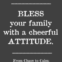 Bless Your Family with a Cheerful Attitude | A Virtuous Woman