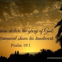 The heaven's declare the glory of God. Psalm 19:1 | A Virtuous Woman