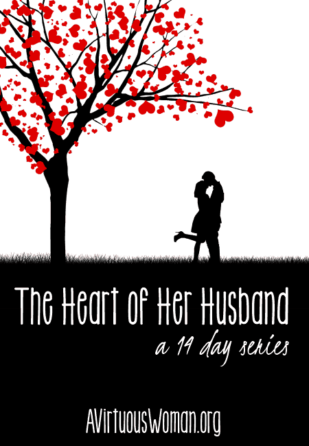 """The Heart of Her Husband"" a 14 Day series on AVirtuousWoman.org #marriage"