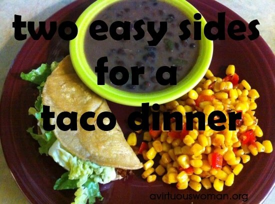 Two Easy Sides for a Taco Dinner