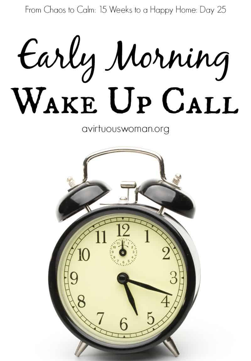 Early Morning Wake Up Call @ AVirtuousWoman.org