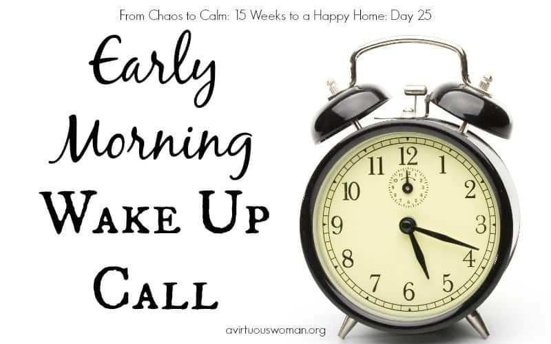 Early Morning Wake Up Call {Day 25}