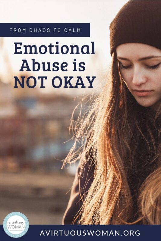 Emotional Abuse is NOT Okay @ AVirtuousWoman.org