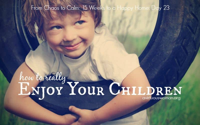 Enjoy Your Children {Day 23}