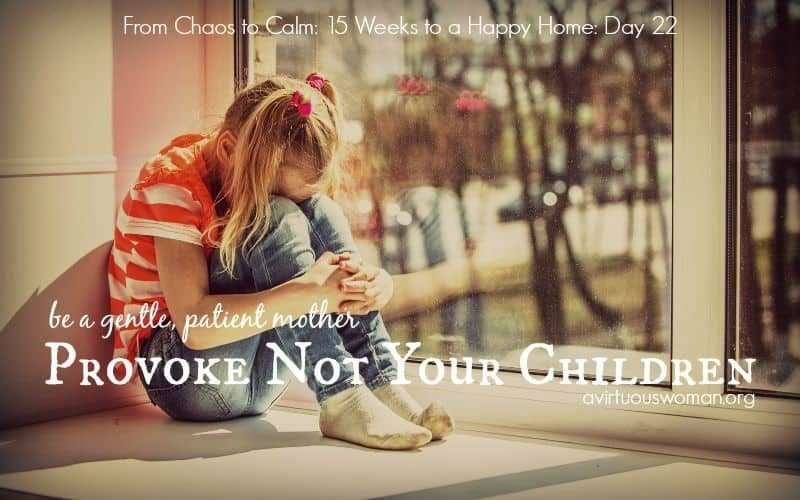 Provoke Not Your Children {Day 22}