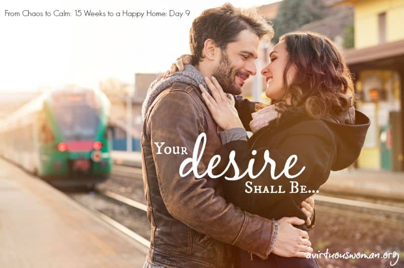Your Desire Shall Be {Day 9}