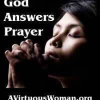 God Answers Prayer {From Chaos to Calm: 15 Weeks to a Happy Home} devotion and Podcast | A Virtuous Woman
