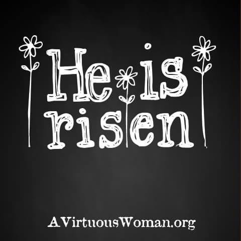He is Risen {Free Spring Printable Image to Frame} | A Virtuous Woman